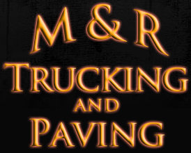 M&R Trrucking and Paving
